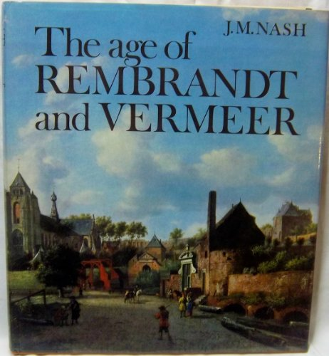 9780030918704: The Age of Rembrandt and Vermeer: Dutch Painting in the Seventeenth Century