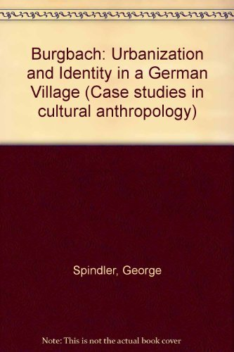 9780030918834: Burgbach: Urbanization and Identity in a German Village (Case studies in cultural anthropology)