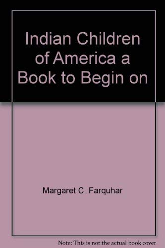 9780030919473: Indian Children of America a Book to Begin on