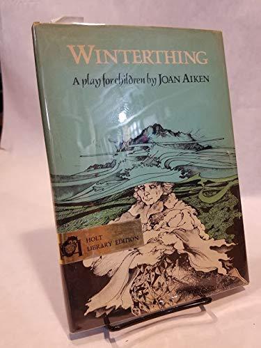 Winterthing: A Play for Children (9780030919572) by Aiken, Joan; Brown, John Sebastian
