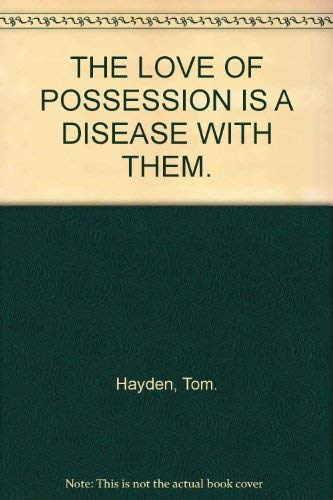 The Love of Possession is a Disease with Them