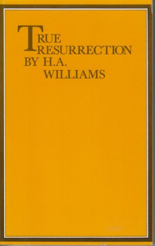 True Resurrection: H. A. Williams