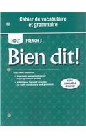 9780030920394: Bien Dit! French 3: Cahier De Vocabulaire Et Grammaire