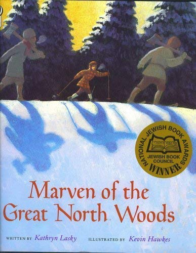 9780030921216: Marven of the Great North Woods (The true story of a small Jewish boy and bearish lumberjack and how