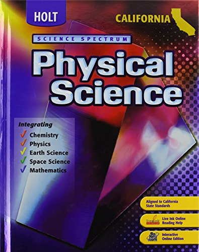 Holt Science Spectrum: Physical Science California: Ã: HOLT, RINEHART AND