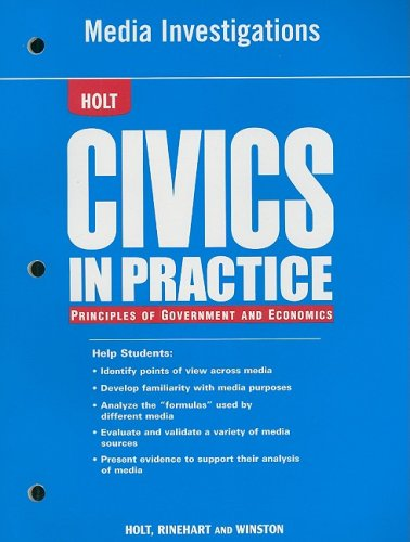 9780030922541: Civics in Practice: Principles of Government and Economics: Media Investigations