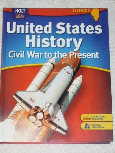 9780030923029: Holt United States History Illinois: Student Edition Grades 6-9 Civil War to the Present 2007