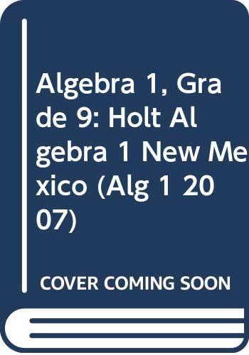 9780030923432: Algebra 1, Grade 9: Holt Algebra 1 New Mexico (Alg 1 2007)