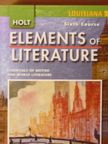 9780030925092: Elements of Literature Louisiana: Student Edition Sixth Course 2008