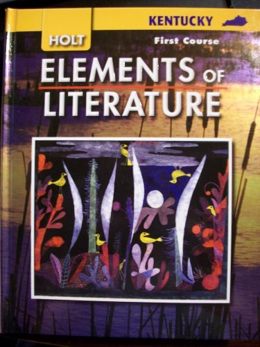 9780030925115: Elements of Literature Kentucky: Elements of Literature Student Edition First Course 2007