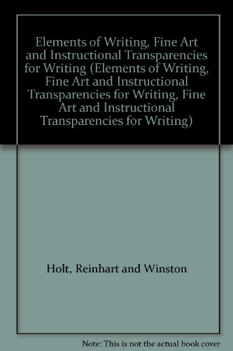 9780030927492: Elements of Writing, Fine Art and Instructional Transparencies for Writing (Elements of Writing, Fine Art and Instructional Transparencies for Writing, Fine Art and Instructional Transparencies for Writing)
