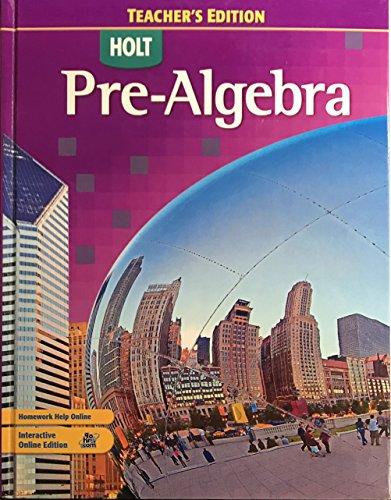 Holt Pre-Algebra Teacher's Edition: Holt Rinehart Winston