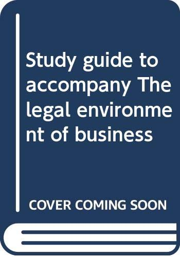 9780030934797: Study guide to accompany The legal environment of business