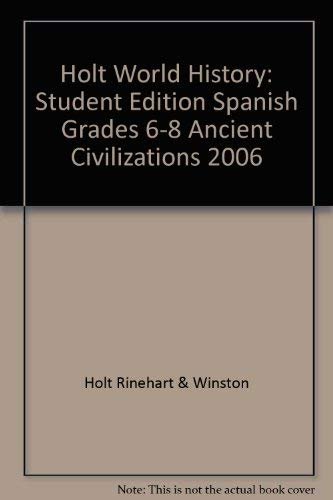 9780030938740: World History: Ancient Civilizations: Student Edition, Spanish 2006