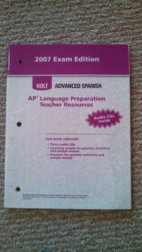 9780030941825: 2007 Exam Edition: AP Language Preparation Teacher Resources (Holt Advanced Spanish)