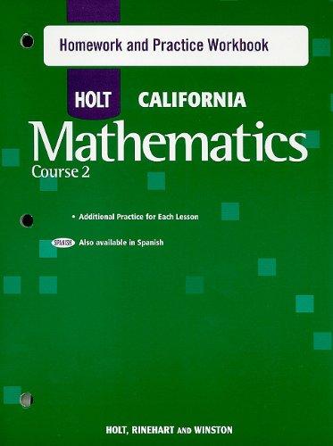Holt California Mathematics Course 2 Homework and: RINEHART AND WINSTON