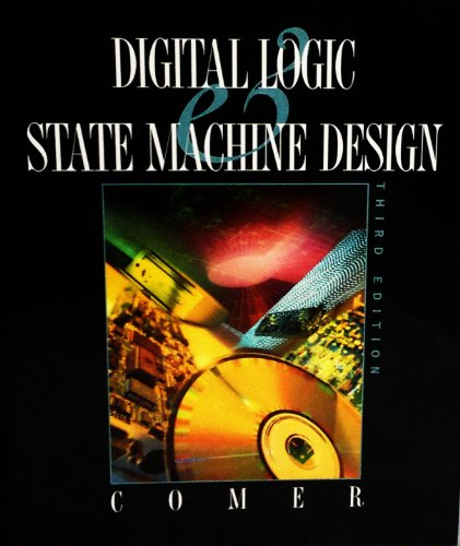 9780030949043: Digital Logic and State Machine Design (The Oxford Series in Electrical and Computer Engineering)
