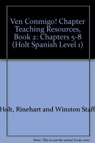9780030949616: Ven Conmigo! Chapter Teaching Resources, Book 2: Chapters 5-8 (Holt Spanish Level 1)