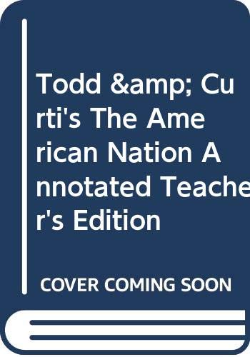9780030949845: Todd & Curti's The American Nation, Annotated Teacher's Edition