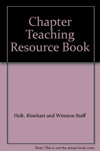 Chapter Teaching Resource Book: Holt, Rinehart and Winston Staff