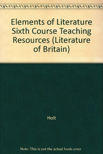 9780030950193: Elements of Literature Sixth Course Teaching Resources (Literature of Britain)