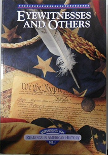 Eyewitness and Others: Readings in American History,: Holt