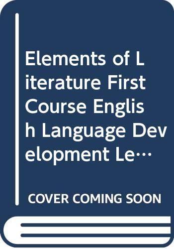 Elements of Literature First Course English Language: Kathleen Daniel