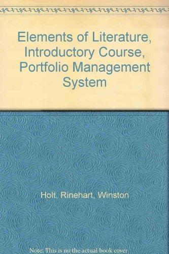 Elements of Literature, Introductory Course, Portfolio Management System: Holt, Rinehart, Winston