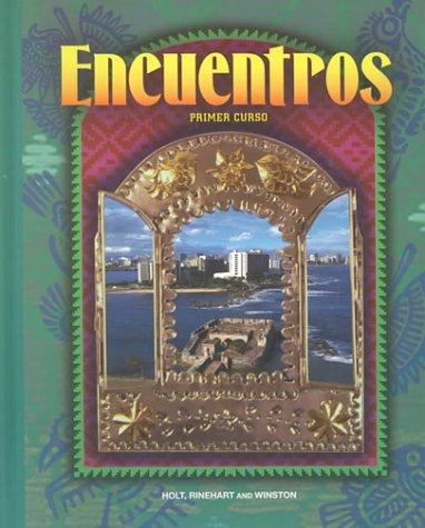 Encuentros: Primer Curso: Corporate Author-Rinehart, and Winston, Inc. Holt