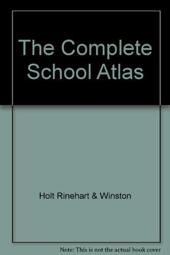 The complete school atlas (9780030952678) by Rinehart, and Winston, inc Holt
