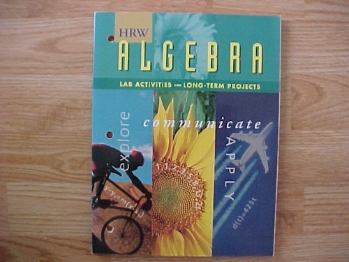 9780030952906: HRW Algebra Lab Activities and Long-Term Projects Explore Communicate Apply
