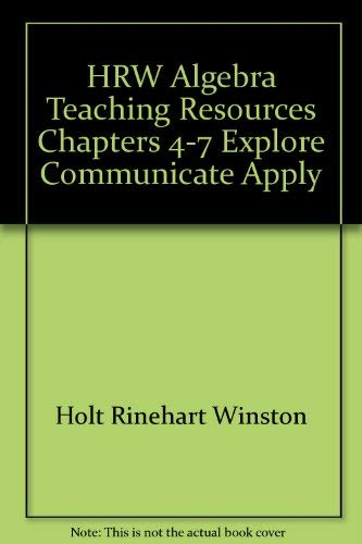 9780030953439: HRW Algebra Teaching Resources Chapters 8-11 Explore Communicate Apply