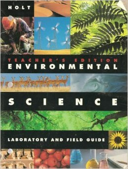 Environmental Science Laboratory and Field Guide Teacher's Edition: Rinehart, and Winston Holt