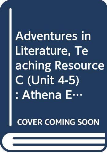 9780030954405: Adventures in Literature, Teaching Resource C (Unit 4-5) : Athena Edition