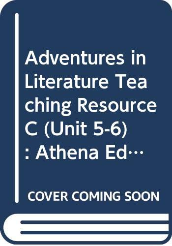 9780030954634: Adventures in Literature, Teaching Resource C (Unit 5-6) : Athena Edition by ...