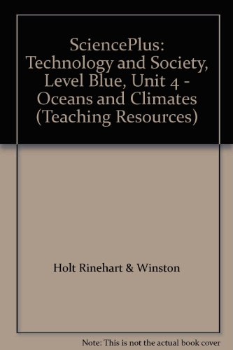 9780030956928: SciencePlus: Technology and Society, Level Blue, Unit 4 - Oceans and Climates (Teaching Resources)