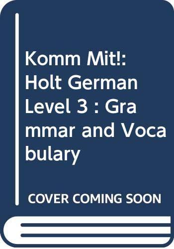 9780030957154: Komm Mit!: Holt German Level 3 : Grammar and Vocabulary