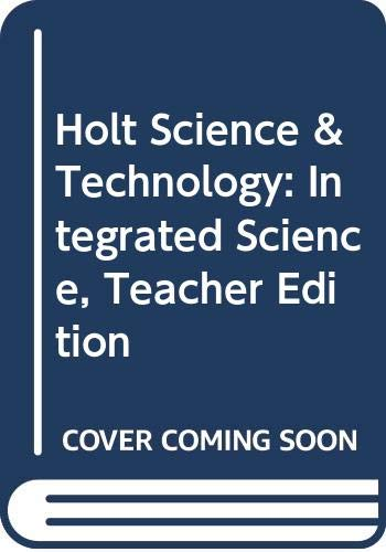 Holt Science & Technology: Integrated Science, Teacher