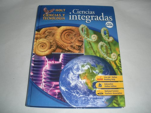 Holt Science & Technology: Student Edition, Spanish Level Blue Integrated Science 2008: HOLT, ...