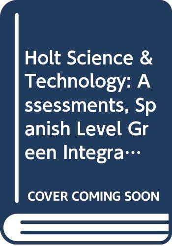 9780030959011: Holt Science & Technology: Integrated Science: Assessments, Spanish Level Green