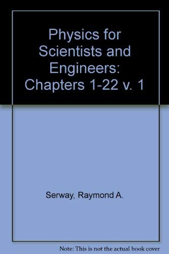 9780030960284: Physics for Scientists and Engineers: Chapters 1-22 v. 1