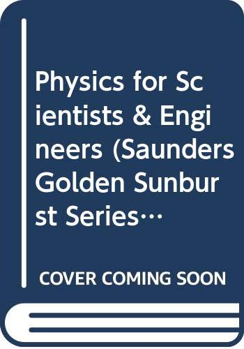 9780030960321: Physics for Scientists & Engineers (Saunders Golden Sunburst Series)