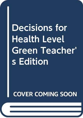 9780030961595: Decisions for Health, Level Green, Teacher's Edition