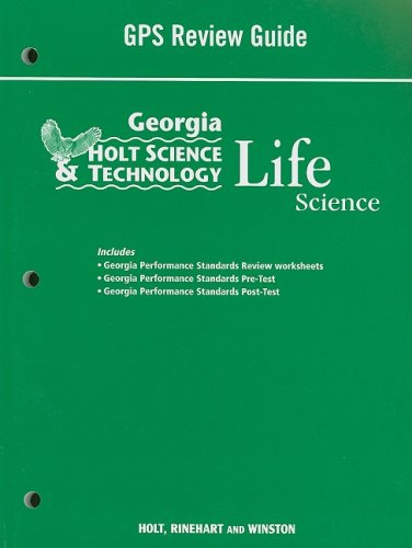 9780030962370: Holt Science & Technology: Life, Earth, and Physical Georgia: GPS Review Guide Life