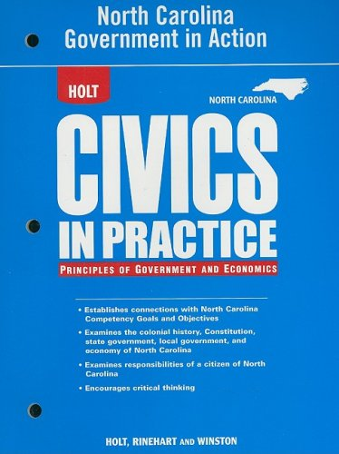 9780030962967: Holt Civics in Practice: Principles of Government & Economics North Carolina: Government in Action Workbook Grades 7-12