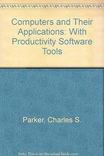 9780030968839: Computers and Their Applications: With Productivity Software Tools