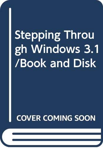 9780030969010: Stepping Through Windows 3.1/Book and Disk