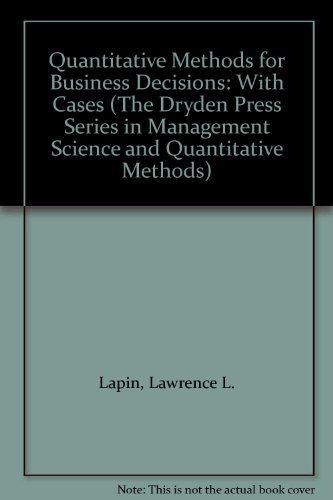 9780030969164: Quantitative Methods for Business Decisions: With Cases (The Dryden Press Series in Management Science and Quantitative Methods)