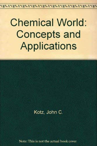 9780030971983: Chemical World: Concepts and Applications