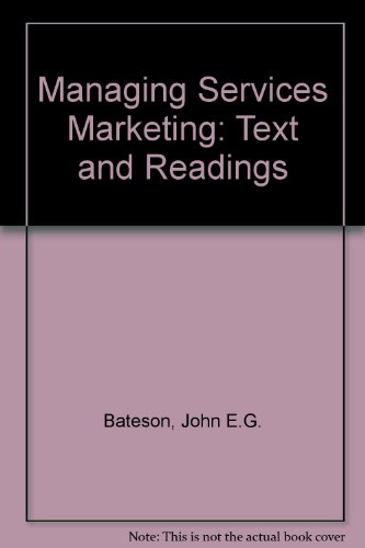 9780030973901: Managing Services Marketing: Text and Readings